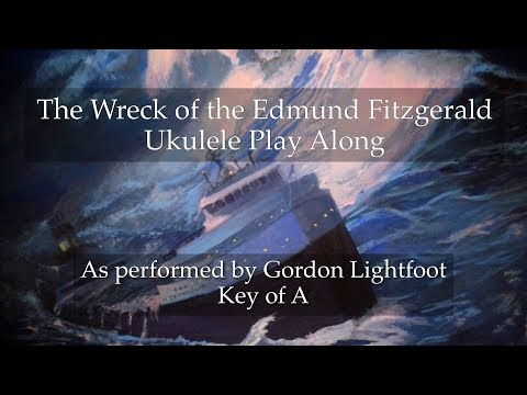The Wreck of the Edmund Fitzgerald Ukulele Play Along