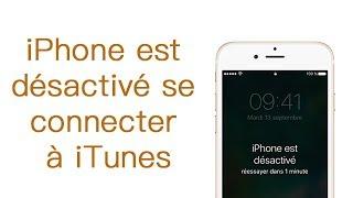 iPhone désactivé se connecter à iTunes solution 2019