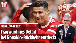 Die Ronaldo-Rückkehr & das CL-Duell zwischen Bayern und FC Barcelona | Reif ist Live