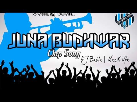 JUNA BUDHWAR 2K18 CLAG SONG FULL SONG DJ BABLU AND DJ GOLU 🇦🇷🇦🇷
