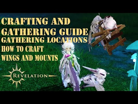Revelation Online - crafting system, Gathering Locations, How to craft Wings and Mounts and more.