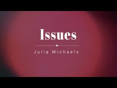 Julia Michaels - Issues (Lyrics) [HD] [HQ]