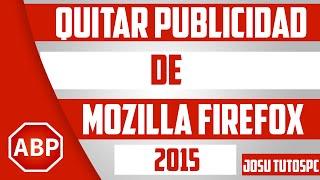 Quitar La Publicidad De Mozilla Firefox Sin Programas 2015