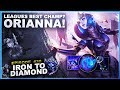 LEAGUES BEST CHAMPION? ORIANNA! - Iron To Diamond - Ep. 30 | League Of Legends