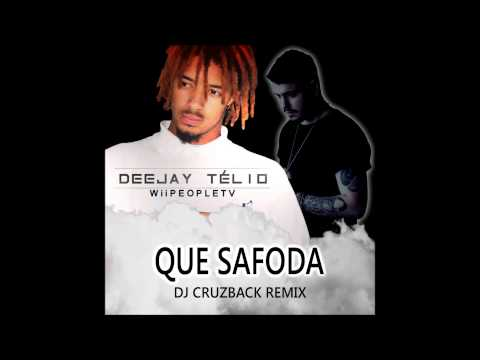 Deejay Telio - Que Safoda (Dj Cruzback Remix)