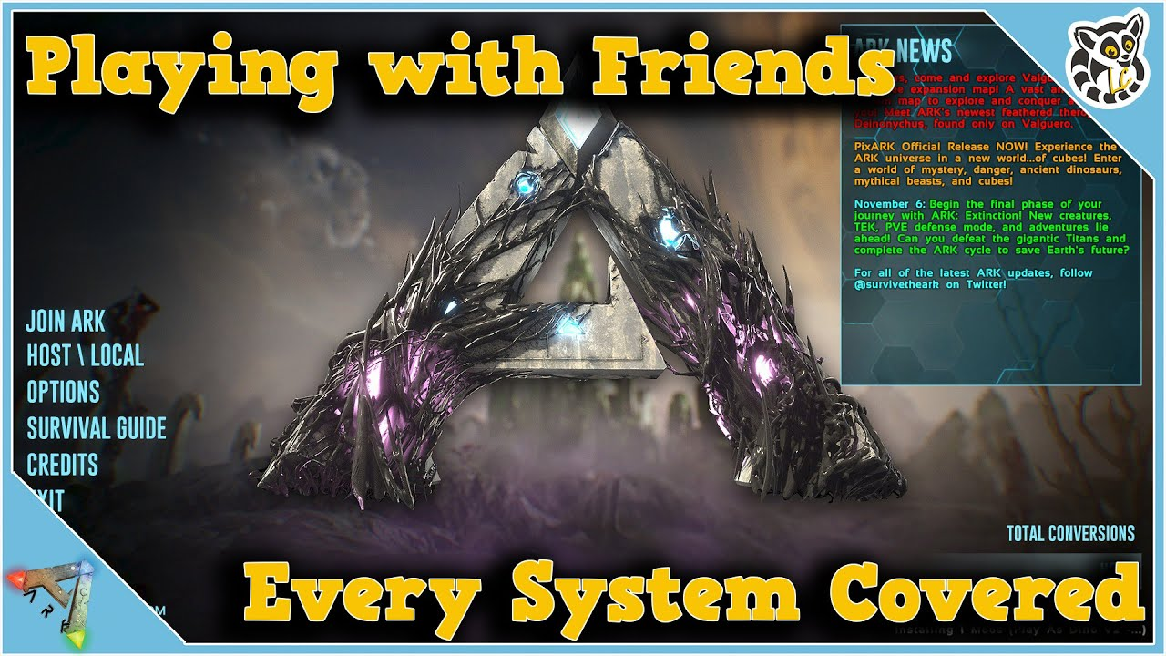 How to Play with Friends - Ark: Survival Evolved - Xbox - PS4 - PC