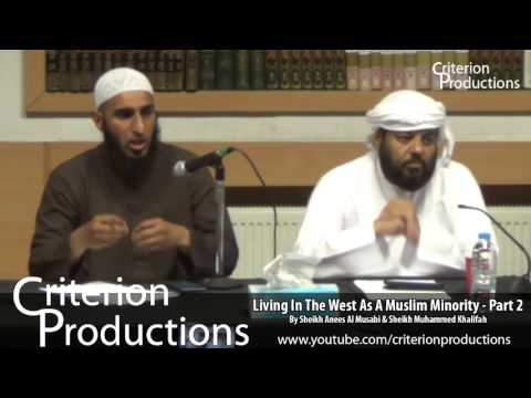 Living In The West As A Muslim Minority   Part 2 By Sheikh Anees Al Musabi & Muhammed Khalifa