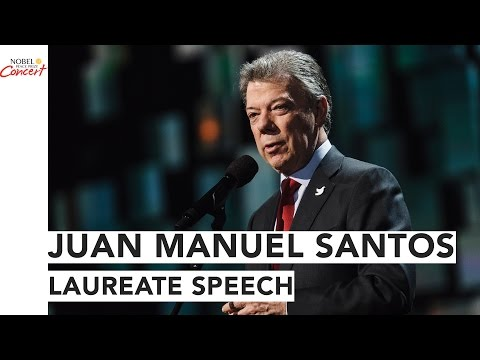 Juan Manuel Santos - Laureate Speech -The 2016 Nobel Peace Prize Concert