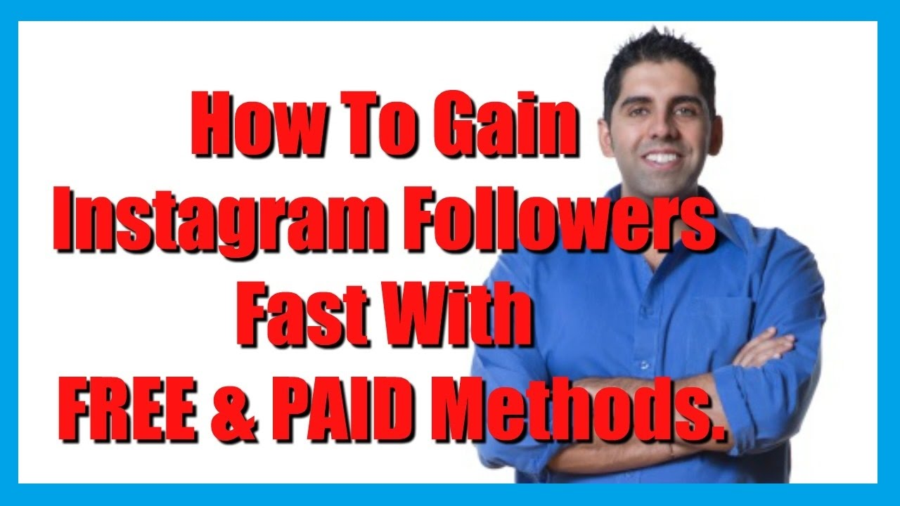 How To Gain Instagram Followers Fast Free and Paid Methods