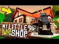 My Little Blacksmith Shop - AN EVEN BIGGER AND BETTER SHOP?! - My Little Blacksmith Shop Gameplay