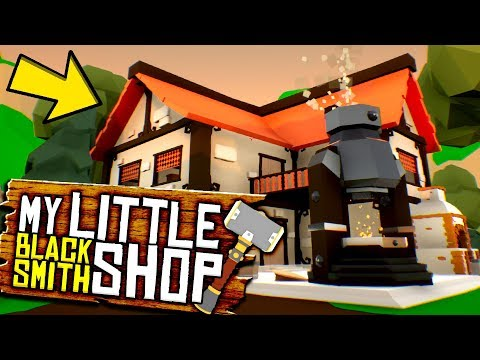 My Little Blacksmith Shop - AN EVEN BIGGER...
