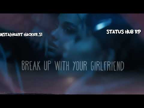 Ariana grande Breakup with girlfriend status whatsapp status best status new english status
