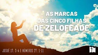 As marcas das cinco filhas de Zelofeade   Rev. Fabiano Santos