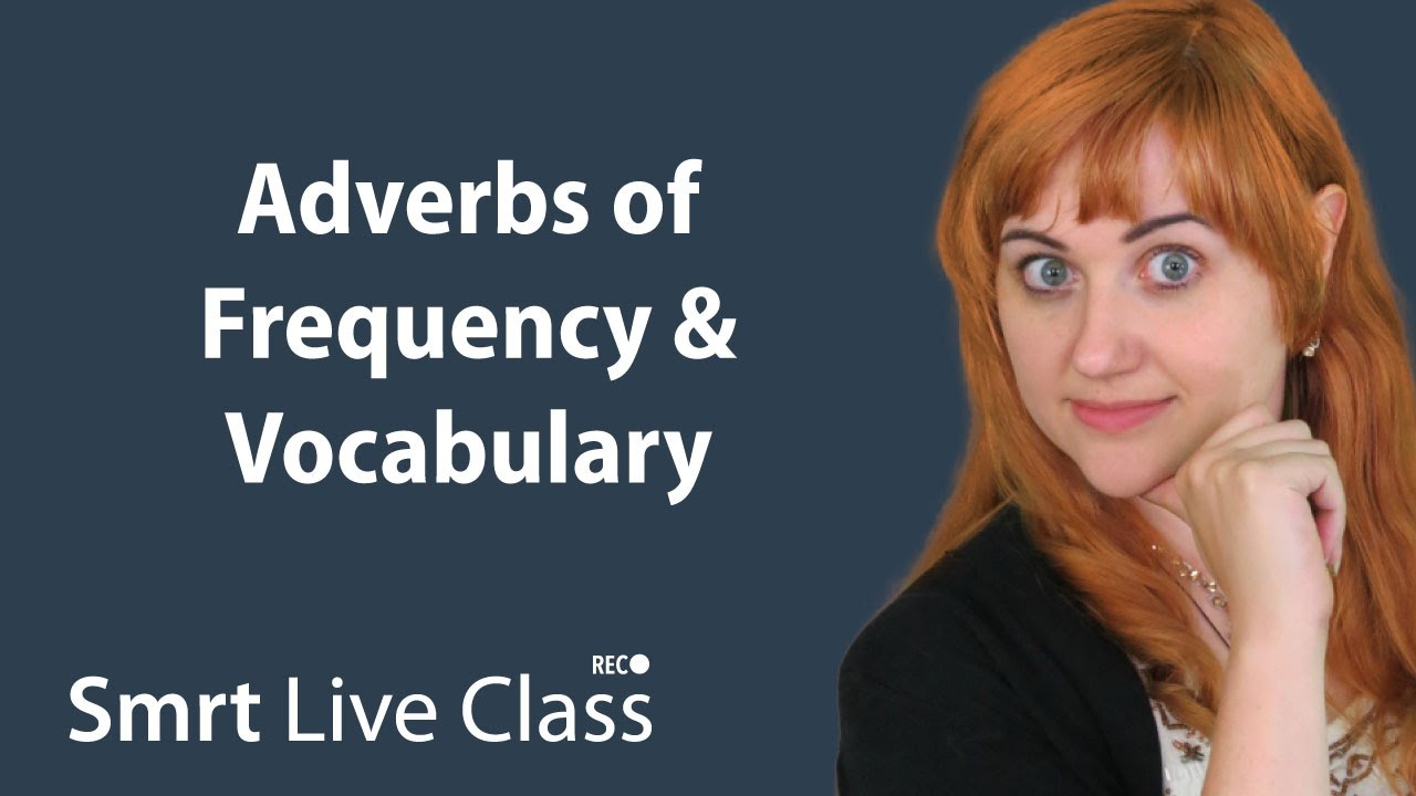 Adverbs of Frequency & Vocabulary - Pre-Intermediate English with Nicole #14