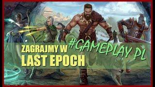 Zagrajmy w Last Epoch #01 - Testujemy nowego hack'n'slash! Ale to wciąga! - Gameplay PL