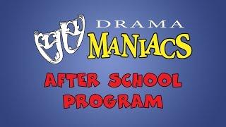 Drama Maniacs After School Program