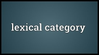 Lexical category Meaning