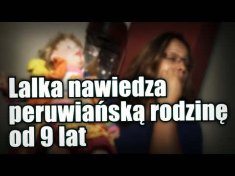 Peruwiańska rodzina jest prześladowania przez nawiedzoną lalkę
