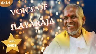 Voice of Ilaiyaraja Tamil Hits | VOL 1 | Maestro Ilayaraja Tamil Hits | Ilayaraja Voice Song
