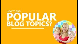 How to find trending topics to blog about
