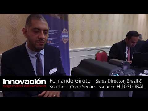 Entrevistamos a Fernando Giroto Sales Director Brazil & Southern Cone Secure Issuance HID GLOBAL