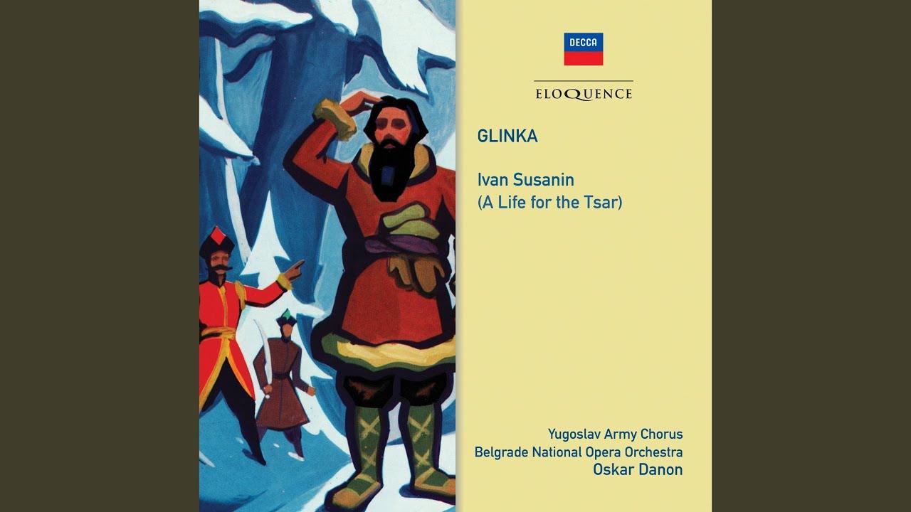 "Glinka: A Life for the Tsar - Ivan Susanin (Gorodetsky) / Act 2 - ""Otkuda?"""