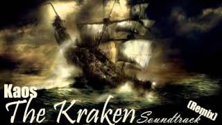 The Kraken soundtrack REMIX by Kaos