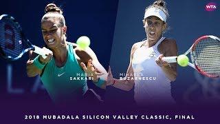 Maria Sakkari vs. Mihaela Buzarnescu | 2018 Mubadala Silicon Valley Classic Final | WTA Highlights
