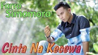 CINTA NA KECEWA Voc.Farro Simamora. By Namiro Production. Lagu tapsel terbaru