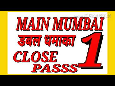 MAIN MUMBAi CLOSE 1  PASS jODI CUT OPEN 0 PASSS