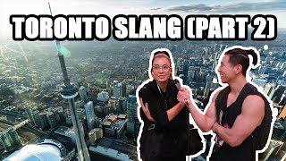 DO TORONTO PEOPLE KNOW TORONTO SLANG? (Part 2)