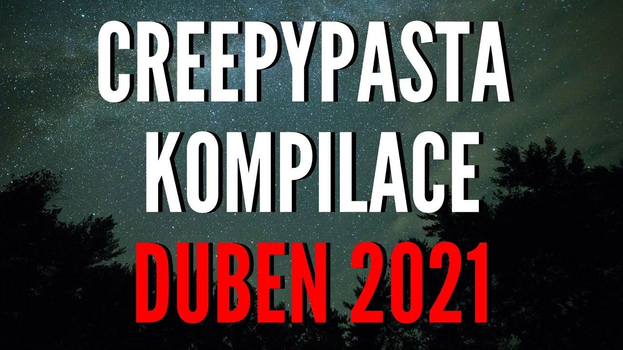 CREEPYPASTA KOMPILACE - DUBEN 2021 [CZ]