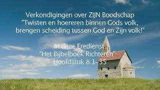 Special - Richteren 8 - Twisten en hoereren binnen Gods volk, brengt scheiding tussen God en Zijn...