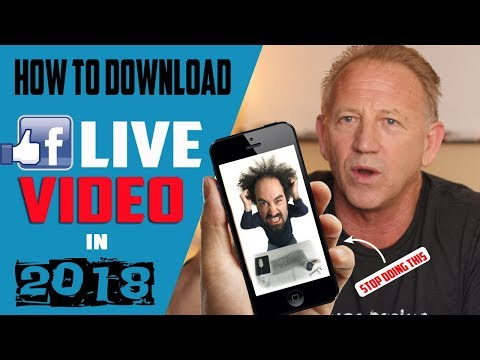 Step by Step - How to Download A Facebook Live Video In 2018