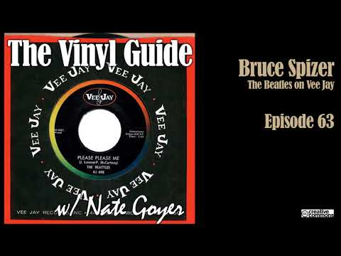 Ep063 - Bruce Spizer - The Beatles on Vee Jay Records - Longform Interview - The Vinyl Guide
