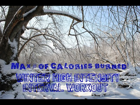Winter High Intensity Interval Training: MAX # of calories burned