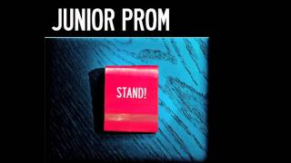 Junior Prom - Stand! (Official Audio)