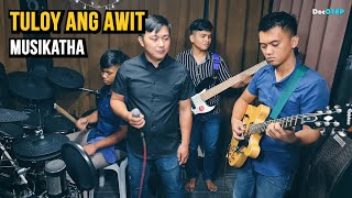 TULOY ANG AWIT - Musikatha (Team Jesus Cover)