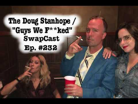 Doug Stanhope Podcast #232 - ATC Comedy Fest LIVE SwapCast – Guys We F**ked
