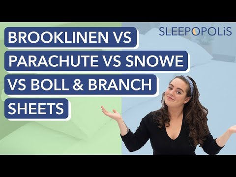 Brooklinen Vs Parachute Vs Snowe Vs Boll & Branch - Which Are The Best Sheets 2019?