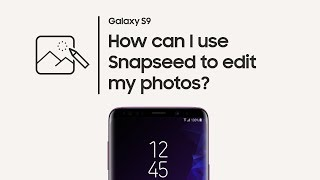 Galaxy S9: How to edit photos with Snapseed