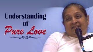 Understanding of Pure Love