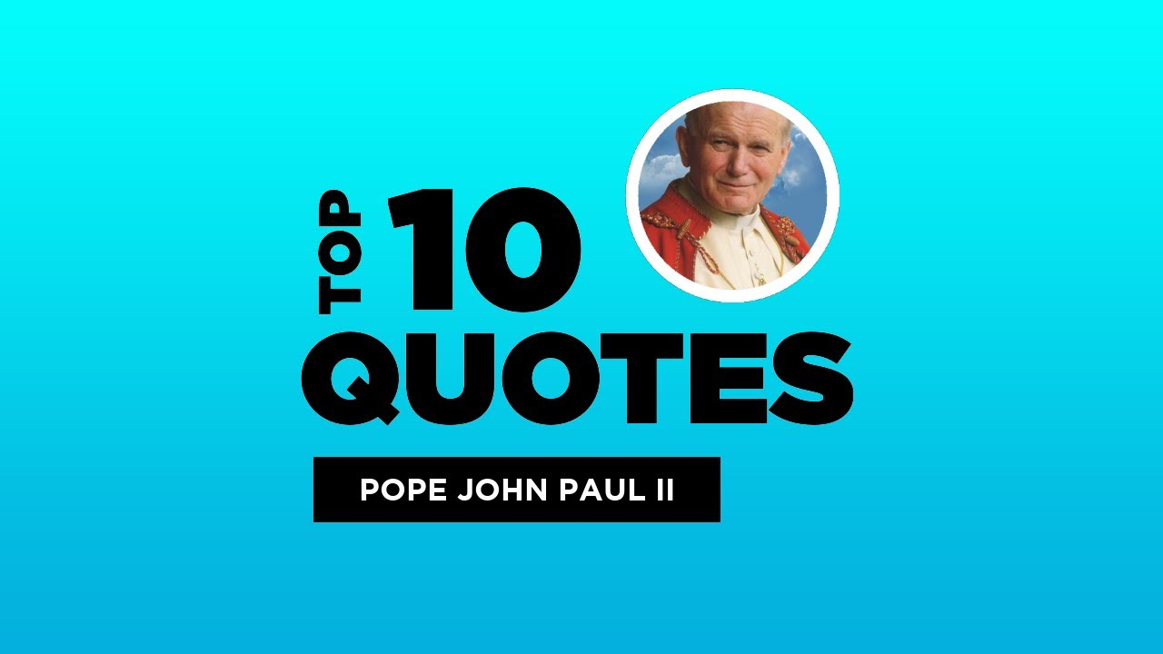 Top 10 Pope John Paul Ii Quotes Polish Saint Popejohnpaulii