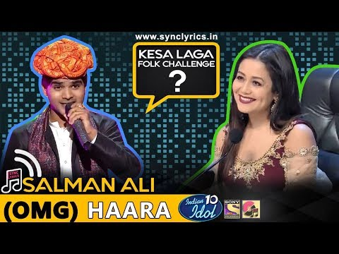 Haara - Salman Ali - Indian Idol 10 - Neha Kakkar - 2018 - OMG Top Singing