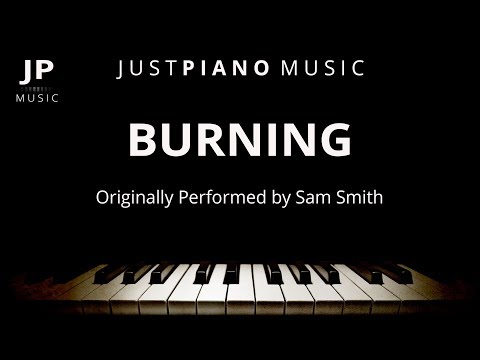 Burning (Piano Accompaniment) Sam Smith
