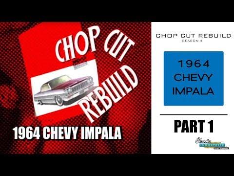 Chop Cut Rebuild: 1964 Chevy Impala - Part 1