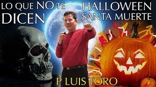 HALLOWEEN y la SANTA MUERTE lo que NO TE DICEN - Padre Luis Toro