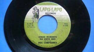 DOS COMPADRES - Ginoo Maminyo Na Intawon Ako (Adapt.: