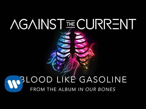 Against The Current Blood Like Gasoline Youtube