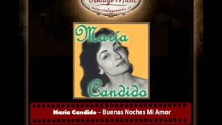 Maria Candido ? Buenas Noches Mi Amor